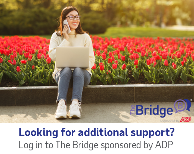 Looking for additional support? Log in to The Bridge sponsored by ADP
